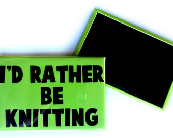 Large I'd Rather Be Knitting Fridge Magnet - Great Gift for Knitters - Little Knitting Gift