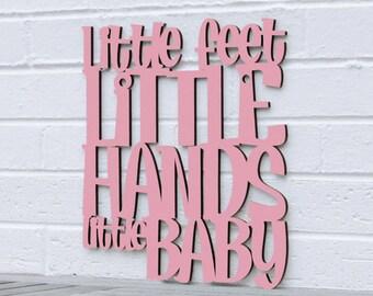 Little Feet, Little Hands, Laser Cut Wood Sign, Wood Nursery Sign, Baby Wall Art, Wood Text Home Decor, Wood Text Wall Art, Wood Meme Sign