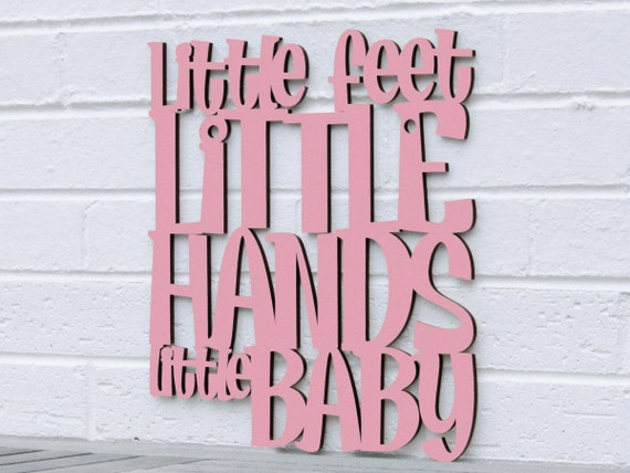 Little Feet, Little Hands, Laser Cut Wood Sign, Wood Nursery Sign, Baby Wall Art, Wood Text Home Decor, Wood Text Wall Art, Wood Meme Sign