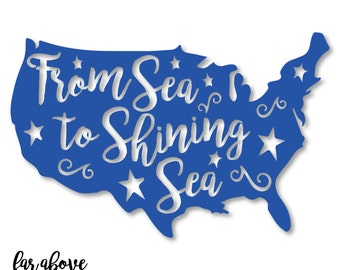 America - From Sea to Shining Sea SVG, JPG, PNG format cut files Patriotic President's Day July 4th