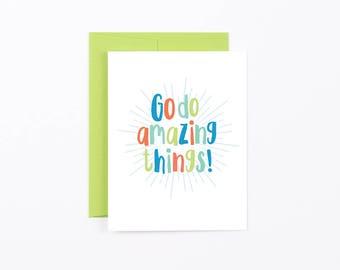 graduation card, encouragement card, good luck card, motivational card, go do amazing things folded card