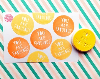 you are fabulous rubber stamp, circle hand carved stamp, message stamp, reward stamp, teacher's stamp, diy encouragement motivation cards