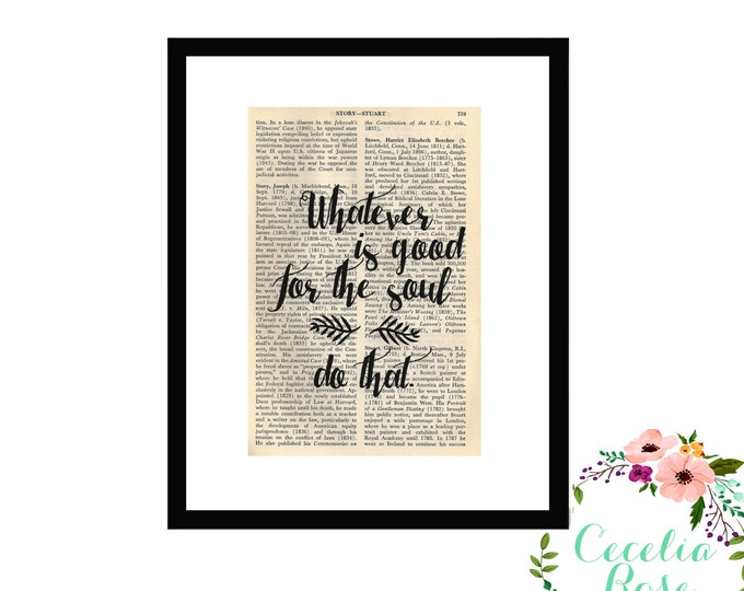 Whatever Is Good For The Soul Do That Inspirational Upcycled Vintage Book Page Art Box Frame Print Farmhouse Style