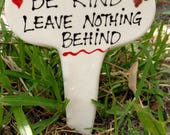 Be kind leave nothing behind outdoor yard marker garden stake