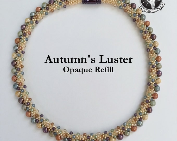 Autumn's Luster Refill Kit, Beads And Clasp Only, Does Not Include Tutorial or S-Lon
