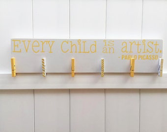 Every Child is An Artist // READY TO SHIP // Art Work Display // Pablo Picasso // Kid Signs // Child Artwork Hanger// Child's Art Display
