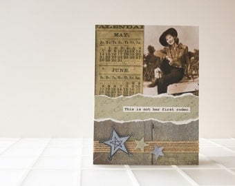 Handmade Card - collage - This is not her first rodeo -- friendship, birthday, thinking of you, congratulations greeting card