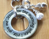 In the morning when I rise, give me Jesus... hymn Christian necklace pendant washer 13/16 in. silver washer pendant with chain
