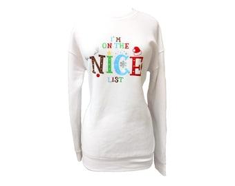 Christmas Shirt Glitter Sweatshirt Holiday Shirt I'm on the Nice List Christmas Sweater Glitter Christmas Shirt  Custom Christmas Shirt