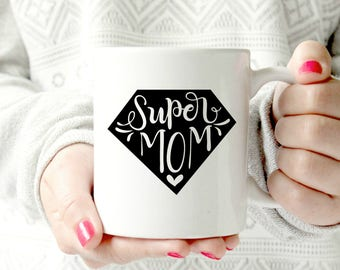 Super mom mug. Mother's Day gift,  Mothers Day Mug, Super woman mug.