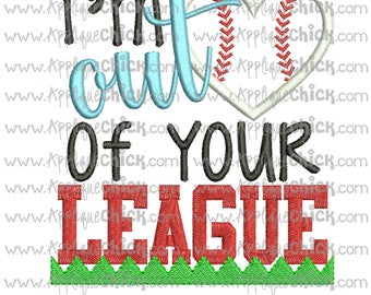 Out of Your League Applique Design Machine Embroidery, Baseball Applique