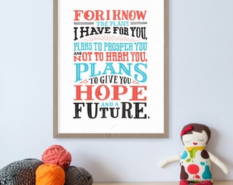 For I Know the Plans I Have for You, Jeremiah 29 11, Plans to Prosper, Scripture Art, Christian Art, Hope, Graduation Gift, New Baby Gift,