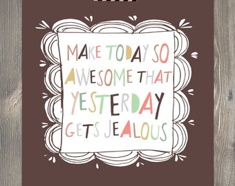 make today AWESOME ... art illustration print - motivational/inspirational art to make you smile