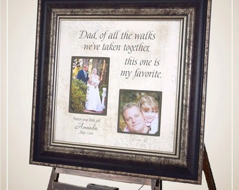 Father of the Bride Gift, Wedding Gift for Dad, Of All The Walks, Dad Wedding Gift, Personalized Photo Frame, 16x16