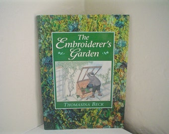 The Embroiderer's Garden by Thomasina Beck Beautifully Inspiring Needlework Book