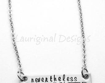 Nevertheless she persisted bar necklace - hand stamped stainless steel