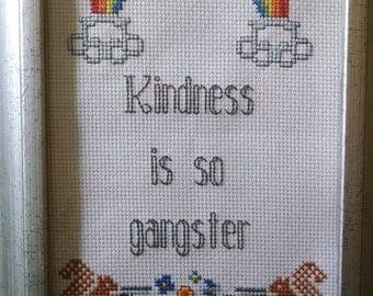 Kindness is so Gangster Cross Stitch PATTERN