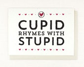 Anti-Valentine card, cupid rhymes with stupid, dislike valentine's day, single ladies, valentine's day card, funny, cupid is stupid