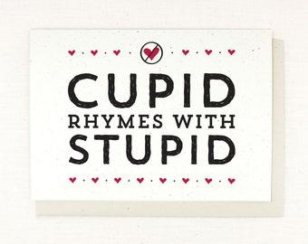 Anti-Valentine card, cupid rhymes with stupid, dislike valentine's day, single ladies, valentine's day card, funny, cupid is stupid