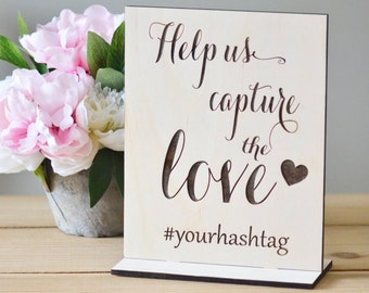 Help us capture the love - Wooden hashtag sign -wedding sign- freestanding sign
