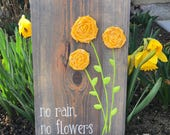 Custom Wood Flower Sign No Rain, No Flowers | Custom Wooden Farmhouse Rustic Cottage Sign with Handmade Fabric Rosette Flowers Handpainted