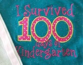 READY TO SHIP. ..I survived 100 days of kindergarten machine embroidered shirt....100th day of school...100 days of school...one hundred..