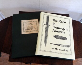 Knife in Homespun America History Book Madison Grant Signed Knife Collectors Guide Knife Illustrations Uses Craftsmanship Dust Case.
