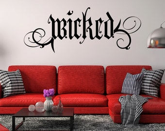 Wicked Vinyl Wall Decal Quote - fits interior painted walls and more, removable L203