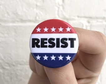 Resist Button 1.25 inches/ Pin Back Portion of Proceeds donated to the ACLU!