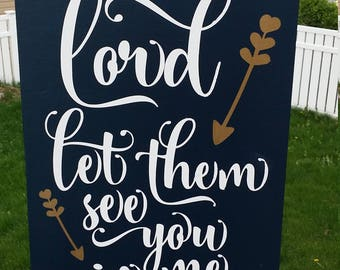 "Lord let them see you in me, religious sign, religious decor, Lord, Christian art, Wood Sign, Home Decor, Sized 9""x12"""