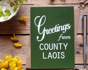 Laois .. Greetings from County Laois card, Irish county cards, Irish made greeting cards, Éire
