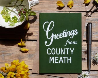 Meath.. Greetings from County Meath card, Irish county cards, Irish made greeting cards, Éire