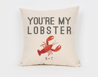 "You're My Lobster Pillow 16"", Unique Engagement Gift, Gift for Her, Friends, Valentine's Gift, Decorative Pillow, Anniversary Gift"