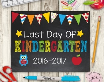 Last Day of Kindergarten 2016 -2017  Chalkboard Sign - INSTANT Download - Printable - Photo Prop - 8 x 10