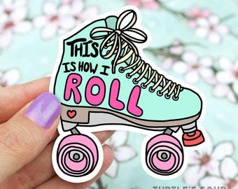 Roller Derby Sticker, 90s Vinyl Sticker, Roller Skates Sticker, Laptop Decal, Athletic Vinyl Sticker, How I Roll Sticker, Punny, Funny Gift