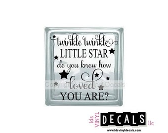 twinkle twinkle LITTLE STAR do you know how loved you are? - Babies and Kids Vinyl Lettering for Glass Blocks - Craft Decals