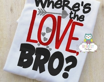 Where's the Love Bro Shirt or Bodysuit, Valentine Shirt, Valentines Day Shirt, Valentines Day Outfit, Boy Valentine, Heart Shirt