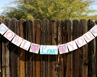 Owl Love You Banner / Valentine's Decoration / True Love / Valentine Banner / Valentine's Sign / My Love / Mother Daughter/ Be Mine Garland