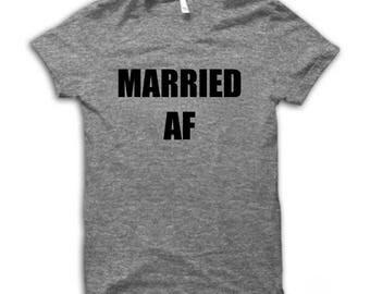 Married AF Shirt or Tank Top Funny Wedding Shirt KLiK Custom Shirt