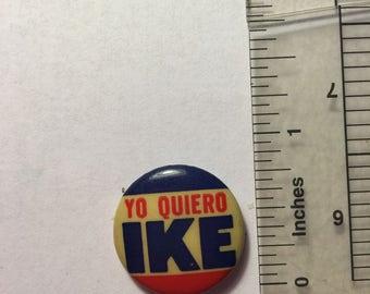 Rare Dwight Eisenhower, 1952 - 'Yo Quiero IKE' Campaign Button