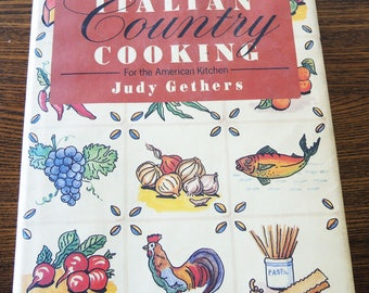 Italian Country Cooking for the American Kitchen by Judy Gethers Vintage