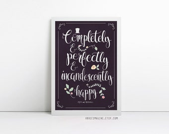 "Pride and Prejudice ""Completely and perfectly and incandescently happy"", Jane Austen, Quote prints, Typography Print, Valentines Day Gift"