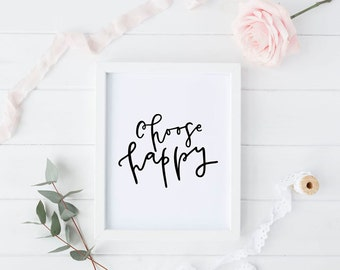 choose happy print // inspirational print // hand lettered print // be happy print // choose happy // positive thinking print