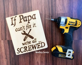 If Papa can't fix it we're all screwed, Father's Day gift, Gift for Dad, Gift for Grandpa, Workshop sign, Papa signs, Garage sign