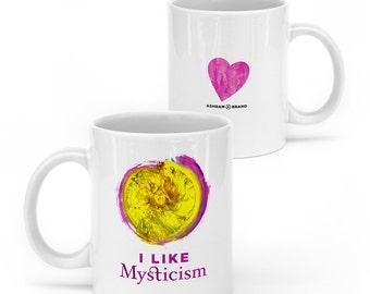 I Like Mysticism • 11oz Ceramic Mug • Quote Mugs • Coffee Mug • Tea Cup • Inspirational Mug Unique Gift Yellow Pink Heart Wisdom Zen Mystic