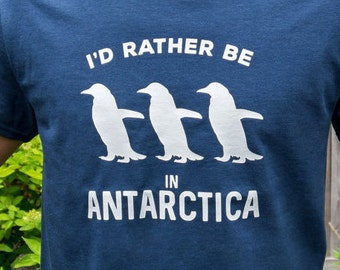 I'd Rather Be in Antarctica Shirt
