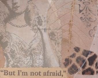 But I'm not afraid