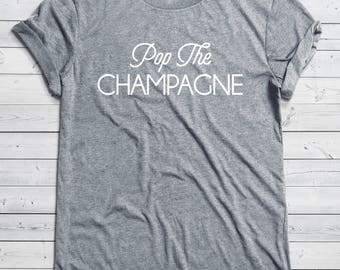 Pop The Champagne Shirt