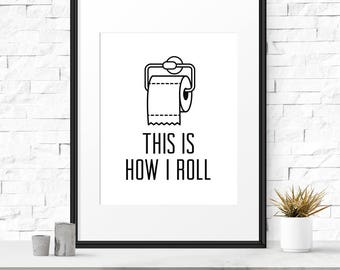 Funny bathroom print, This is how i roll, Bathroom art print, Funny quote print, Bathroom decor, Toilet paper, Bathroom wall art, Dorm room