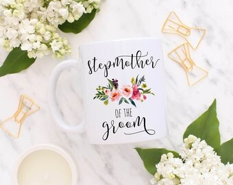 Stepmother of the Groom Mug,  Stepmother Gift, Stepmother of the Bride Mug, Mother of the Bride, StepMother of the Groom,  Wedding GIft